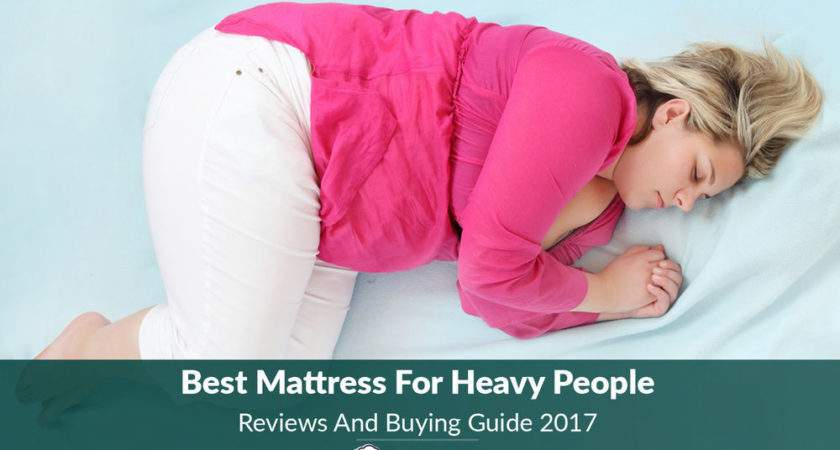 Best Mattress Heavy People Reviews Buying Guide
