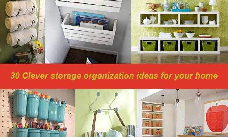 Clever Storage Organization Ideas Your Home