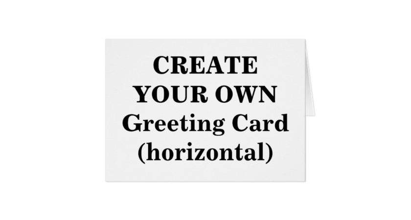 Create Your Own Greeting Card Horizontal Zazzle