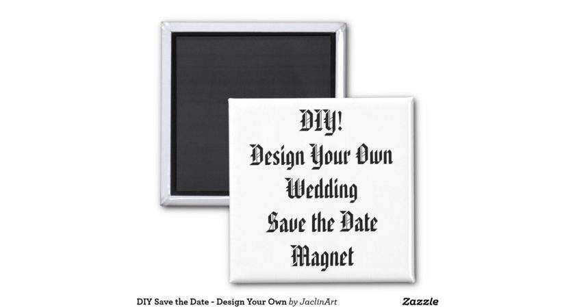 Diy Save Date Design Your Own Square Magnet Zazzle