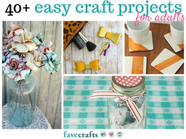 Easy Craft Projects Adults Favecrafts