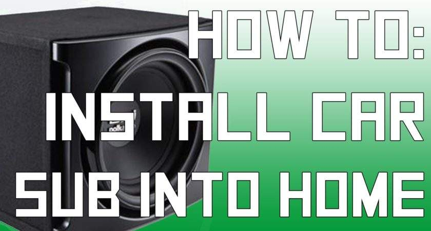 Install Car Sub Into Home Theater Without Amp