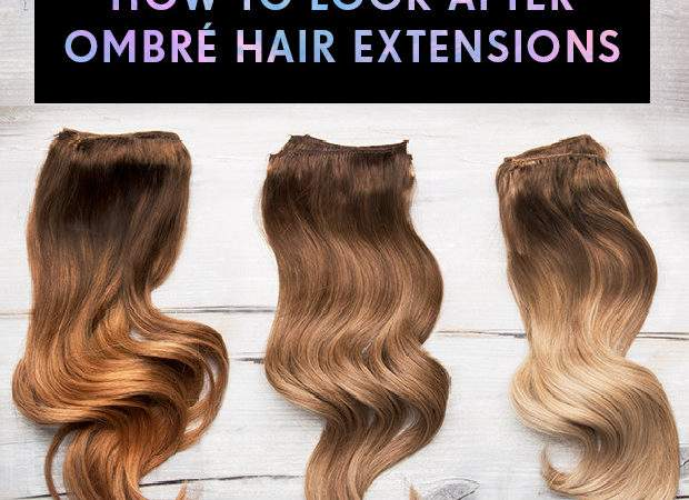 Look After Ombre Hair Extensions