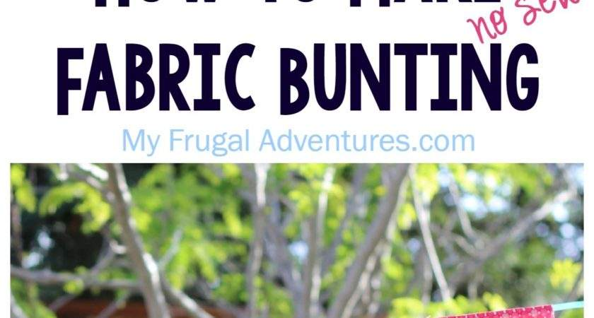 Make Fabric Bunting Sew Frugal Adventures