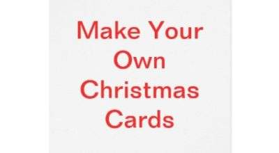 Make Your Own Christmas Cards Zazzle