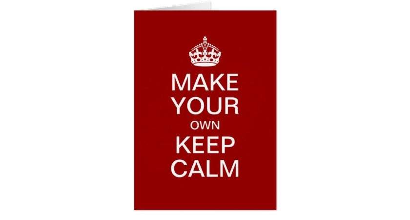 Make Your Own Keep Calm Greeting Card Template Zazzle