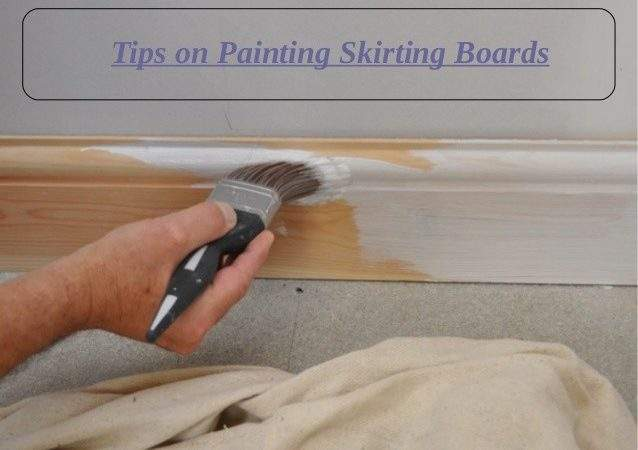 Tips Painting Skirting Boards