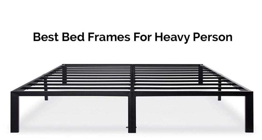 Top Best Bed Frames Heavy Person Reviews